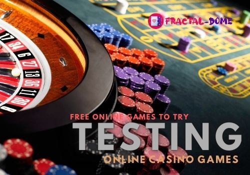 Free Online Games To Try – Test Online Casino Games