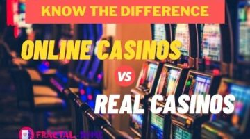 Online Casinos vs. Real Casinos - Know the Difference